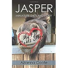 JASPER: MINIATURE SHETLAND PONY: My For Reals Story