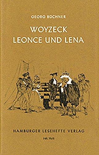 Woyzeck. Leonce und Lena: Ein Fragment. Ein Lustspiel