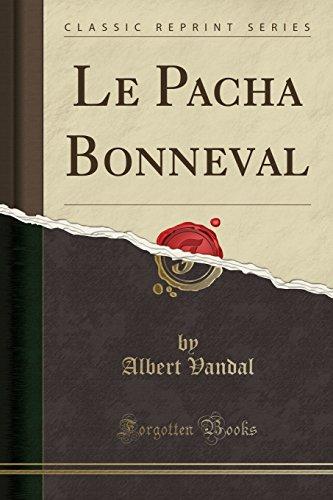 Le Pacha Bonneval (Classic Reprint)
