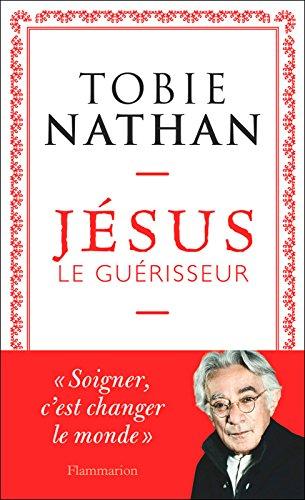 Jésus le guérisseur (ESSAIS) par Tobie Nathan