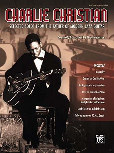 Charlie Christian: Selected Guitar TAB Edition Solos from the ...