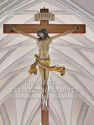 """Kruzifixe der Donauschule"""" (Studien zur internationalen Architektur- und Kunstgeschichte)"""