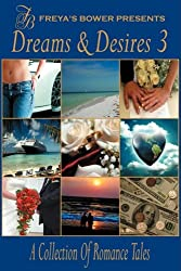 Dreams & Desires: A Collection of Romance & Erotic Tales