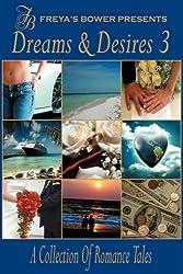 Dreams & Desires: A Collection of Romance & Erotic Tales, Vol. 3