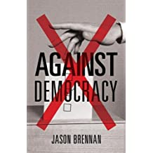 Against Democracy: New Preface by the Author