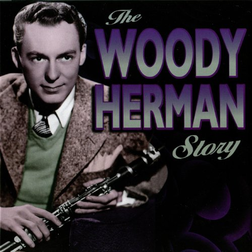 The Woody Herman Story