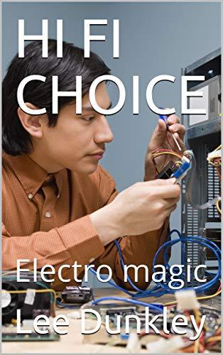 HI FI CHOICE : Electro magic (English Edition)
