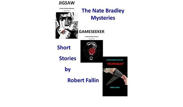 THE NATE BRADLEY TRILOGY:  JIGSAW, GAMESEEKER, TOURNIQUET