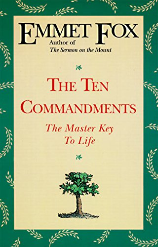 The Ten Commandments: The Master Key to Life