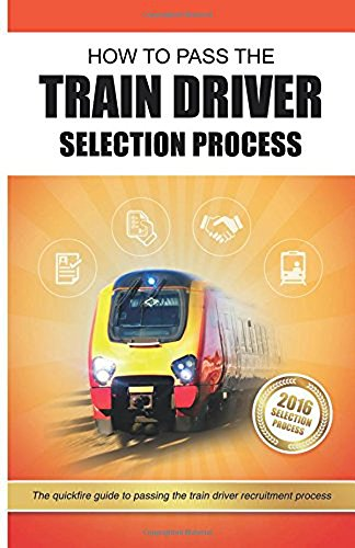 How to Pass the Train Driver Selection Process: The
