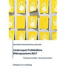 Länderreport Frühkindliche Bildungssysteme 2017: Transparenz schaffen – Governance stärken