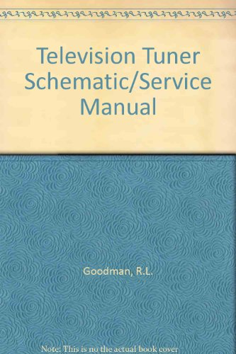 Television Tuner Schematic/Service Manual: v. 2 - Tuner Service Manual