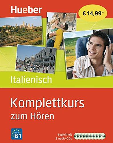 Komplettkurs zum Hören: Komplettkurs Italienisch zum Hören: Sprachen lernen ohne Buch bis Niveau B1 / 8 Audio-CDs + Begleitheft