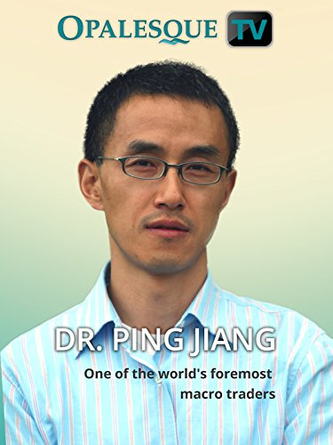 dr-ping-jiang-one-of-the-worlds-foremost-macro-traders
