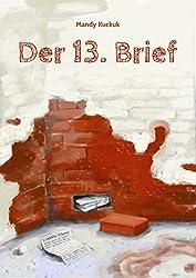 Der 13. Brief: Ein Jugendroman, basierend auf vielen wahren Begebenheiten