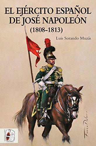 El ejército español de José Napoleón (Historia de España)