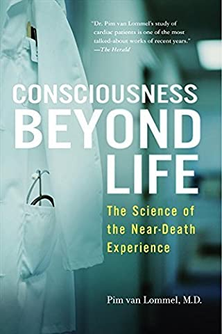 Consciousness Beyond Life: The Science of the Near-Death Experience by Pim van Lommel (5-Sep-2011) Paperback