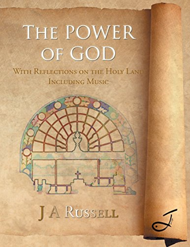 The Power of God: With Reflections on the Holy Land Including Music