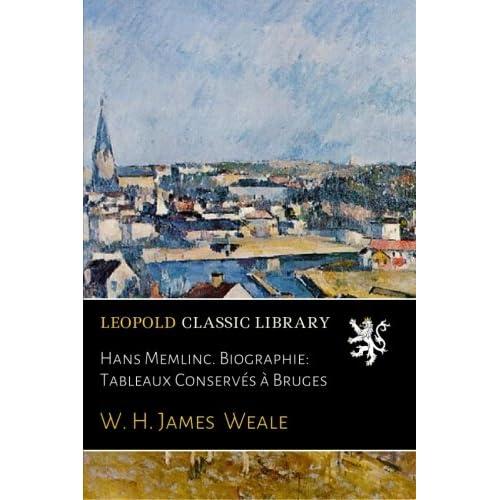 Hans Memlinc. Biographie: Tableaux Conservés à Bruges