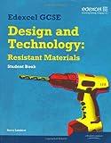 Edexcel GCSE Design and Technology Resistant Materials: Student Book (Edexcel GCSE Design and Tech 2009)
