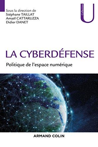 La Cyberdéfense - Politique de l'espace numérique