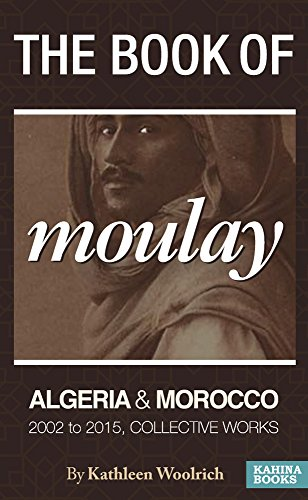 the-book-of-moulay-algerian-and-morocco-2002-to-2015-collective-works-english-edition