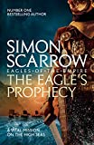 The Eagle's Prophecy (Eagles of the Empire 6): Cato & Macro: Book 6 (English Edition)