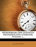 Repertorium der Gesamten Medizinischen Literatur, erster Band