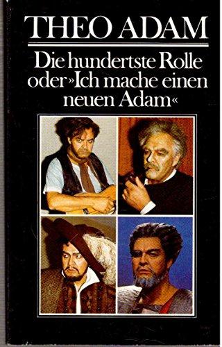 """Die hundertste Rolle oder """"Ich mache einen neuen Adam"""""""