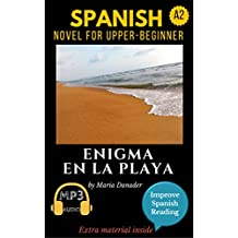 Spanish novel for upper-beginners (A2): Enigma en la playa. Downloadable Audio . Vol.8. Spanish Edition.: Learn Spanish. Improve Spanish Reading. Graded reading. Aprender español. Lecturas graduadas.