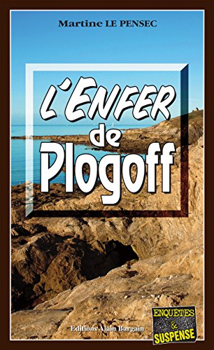 L'Enfer de Plogoff: Un thriller astrologique dans le Finistère (Enquêtes & Suspense) par Martine Le Pensec