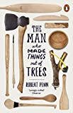 Image de The Man Who Made Things Out of Trees