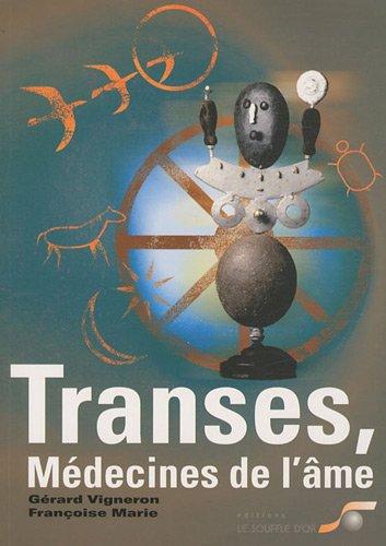 Transes, médecines de l'âme : Chamanisme, hypnose, sophrologie.