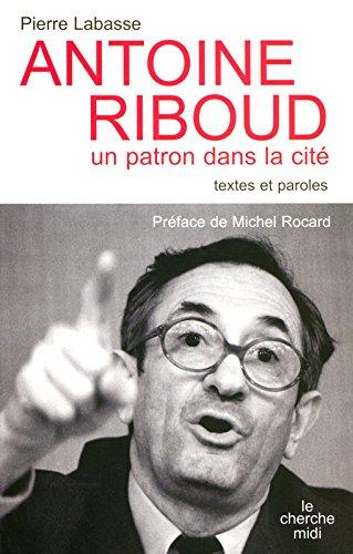 Antoine Riboud, un patron dans la cité