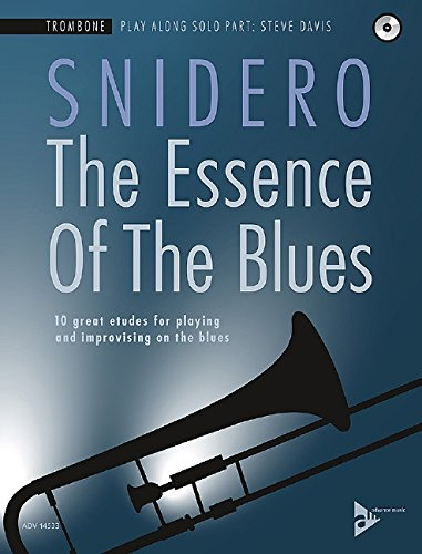 The Essence Of The Blues: 10 great etudes for playing and improvising on the blues. Posaune. Ausgabe mit CD.