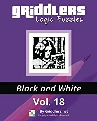 Griddlers Logic Puzzles: Black and White (Volume 18) by Griddlers Team (2016-03-28)