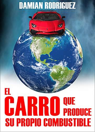 EL CARRO QUE PRODUCE SU PROPIO COMBUSTIBLE por DAMIAN RODRIGUEZ
