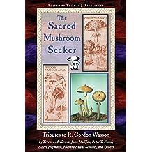 Sacred Mushroom Seeker : Tributes to R. Gordon Wasson (1997-03-01)