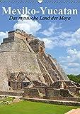 Das mystische Land der Maya. Mexiko-Yucatan (Wandkalender 2019 DIN A3 hoch): Eine Reise nach Yucatan im Bundesstaat Q. Roo (Planer, 14 Seiten )