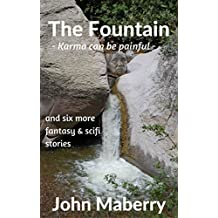 The Fountain: and six more fantasy and sci-fi stories