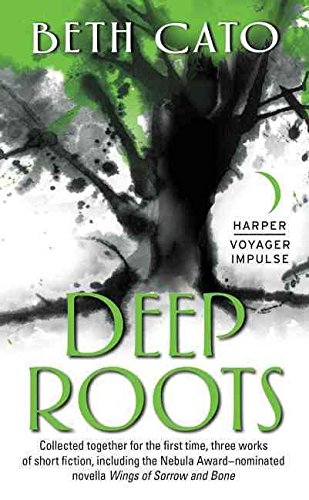 [Deep Roots] (By (author) Beth Cato) [published: August, 2016]