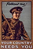 """W82 Vintage WWI British Follow Me Your Country Needs You Join Enlist Army World War 1 Recruitment Poster WW1 Re-Print - A4 (297 x 210mm) 11.7"""" x 8.3"""""""