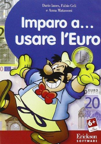 Imparo a... usare l'euro. Con CD-ROM