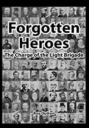 Forgotten Heroes: The Charge of the Light Brigade