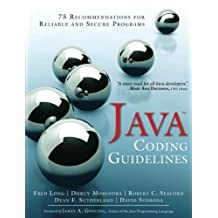 Java Coding Guidelines: 75 Recommendations for Reliable and Secure Programs (SEI Series in Software Engineering) by Fred Long (2013-09-09)