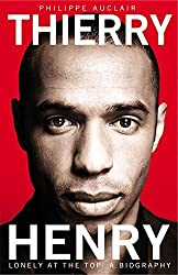 Thierry Henry by Philippe Auclair (2013-07-18)