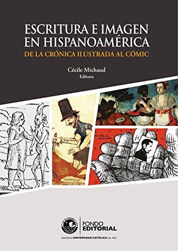 Escritura e imagen en Hispanoamérica: De la crónica ilustrada al cómic