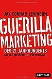 Guerilla Marketing des 21. Jahrhunderts: Clever werben mit jedem Budget, plus E-Book inside (ePub, mobi oder pdf)