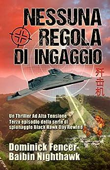Nessuna Regola di Ingaggio: Terzo episodio della serie di spionaggio Black Hawk Day Rewind di [Nighthawk, Baibin, Fencer, Dominick]