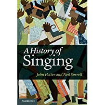 [(A History of Singing )] [Author: John Potter] [May-2014]